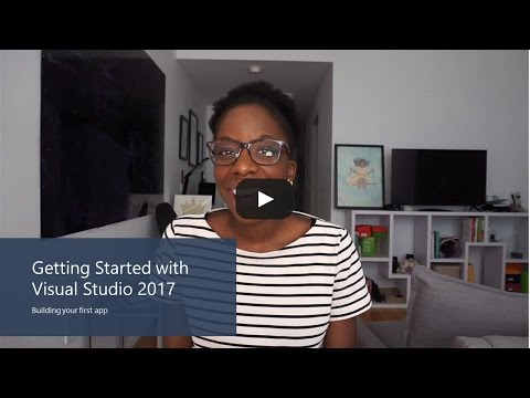 Getting Started with Visual Studio 2017 – Building your first app