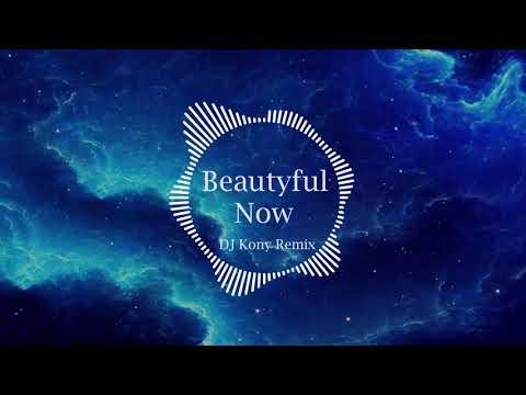 Beautiful Now - Zedd [ 抖音 Tik Tok Remix By DJ Kony ]