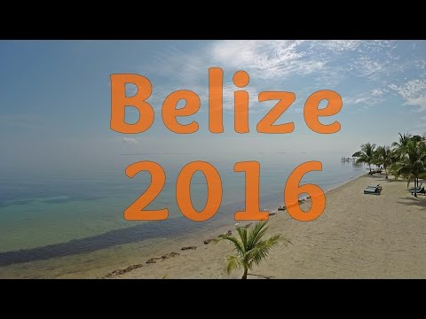 Belize Adventures 2016 || Travel Video