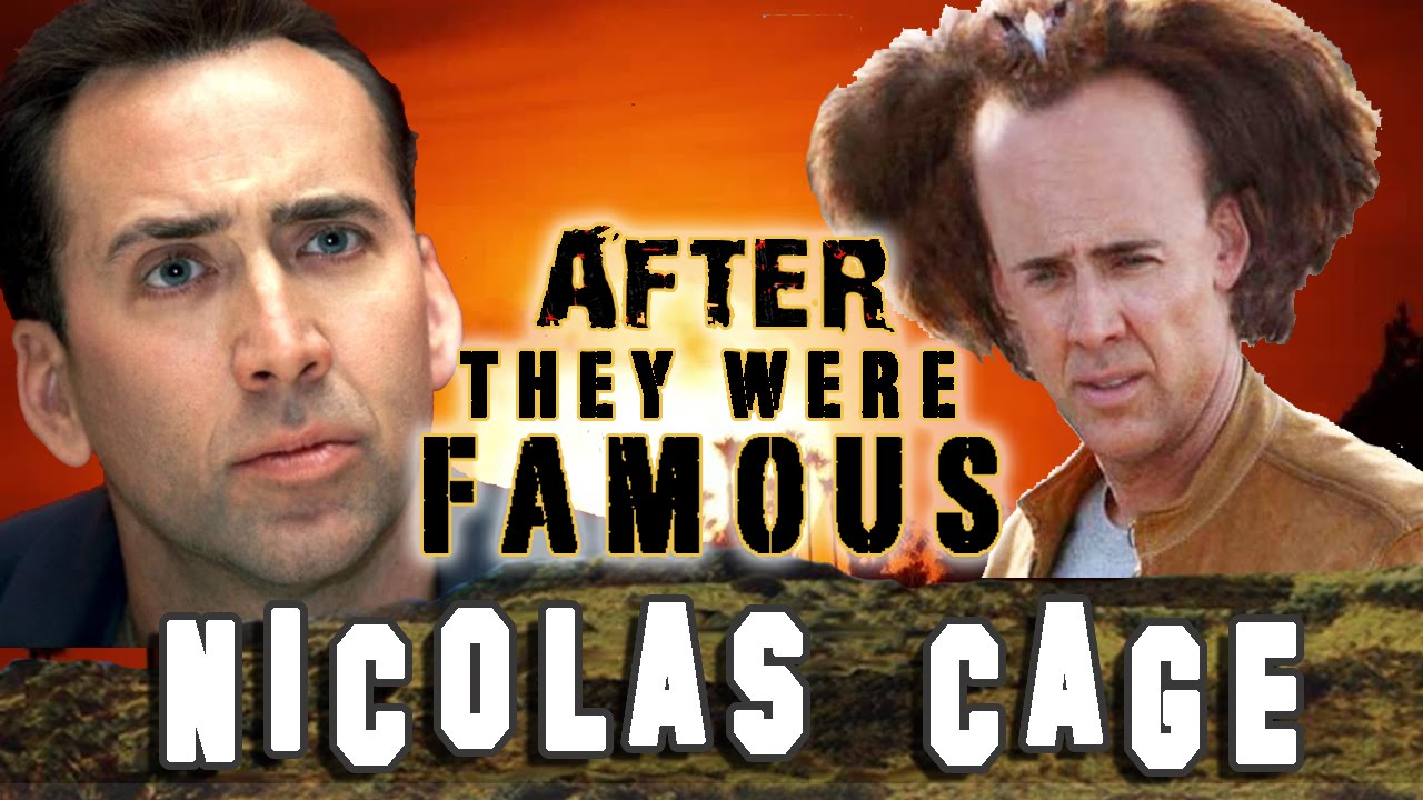 NIC CAGE AFTER They Were Famous
