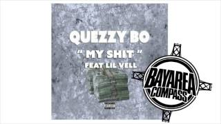 QuezzyBo ft. Lil Vell - My Sh*t [BayAreaCompass] @TheRealQuezzyBo @707Velly