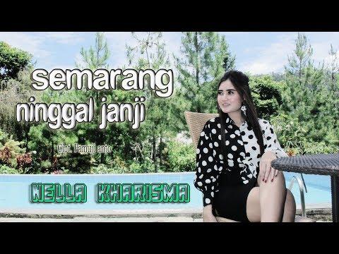 Terbaru Semarang Ninggal Janji Nella Kharisma Mix Koploan