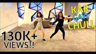 Kar Gayi Chull - dance cover