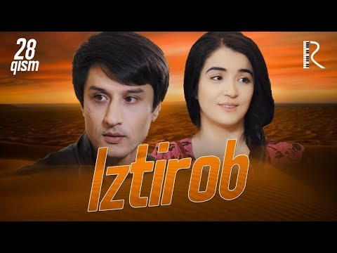 Iztirob (o'zbek Serial)   Изтироб (узбек сериал) 28-qism