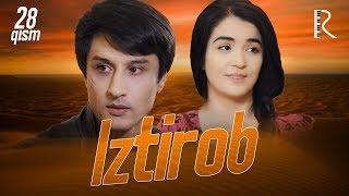Iztirob (o'zbek serial) | Изтироб (узбек сериал) 28-qism