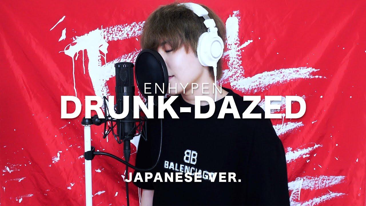 Drunk-Dazed / ENHYPEN Japanese Lyric ver. ( cover by SG )