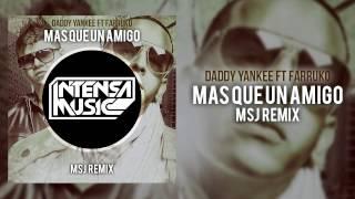 Daddy Yankee ft Farruko - Mas Que Un Amigo (MSJ Remix)