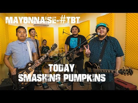 Today - Smashing Pumpkins | Mayonnaise #TBT
