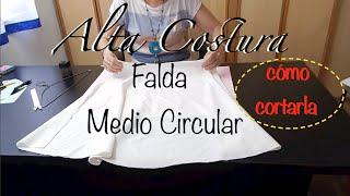 Alta Costura Clase 46A, Falda Medio Circular sin trazo