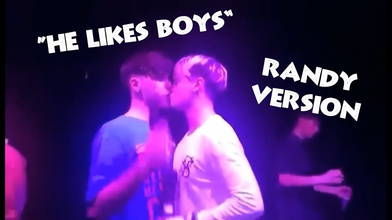 He Likes Boys Randy Version Rye Beaumont Andy Fowler Youtube