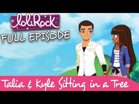 LoliRock - Talia & Kyle Sitting in a Tree   FULL EPISODE   Series 1, Episode 8   LoliRock