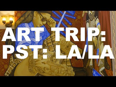 Art Trip: PST: LA/LA | The Art Assignment | PBS Digital Stud