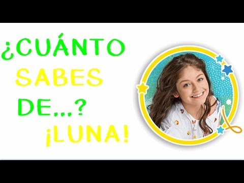 ¿Cuánto sabes de Luna? - Test: Soy Luna