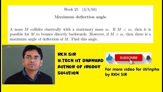 Maximum deflection angle in elastic collision and Harvard University question of week problem