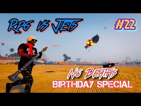 GTA Online | RPG vs Jets #22 (No Deaths) (Birthday Special)