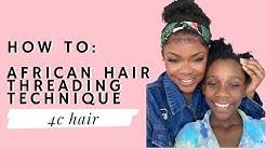 AFRICAN HAIR THREADING FOR 4C HAIR