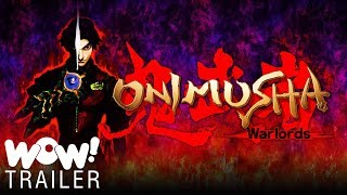 Onimusha- Warlords - Official Gameplay Action Trailer