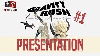 GRAVITY RUSH REMASTERED : La Reine de la gravité est de retour ! | Présentation #1 PS4 [FR]