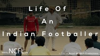 life of an indian footballer   www ncfl in   artist at work productions aaw