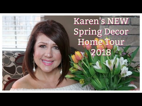 Karen's NEW Spring Decor Home Tour (2018)