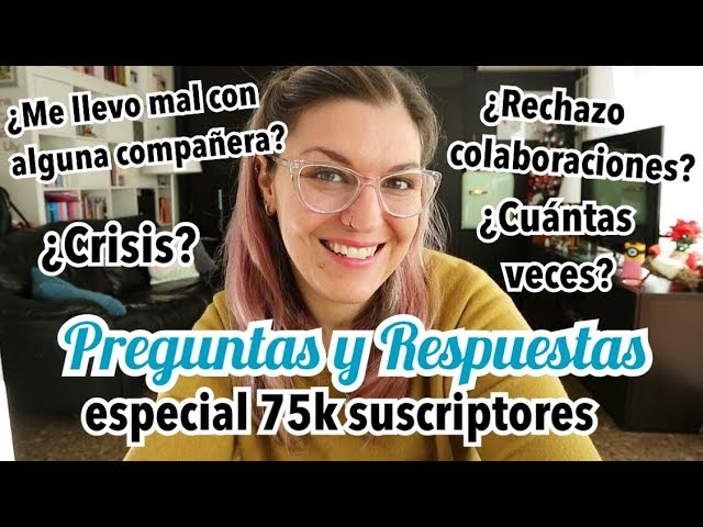 PREGUNTAS Y RESPUESTAS Especial 75K *Respondiendo COMENTARIOS y PREGUNTAS INCÓMODAS*