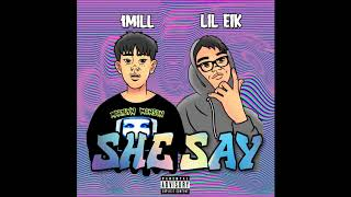 Lil Eik - She Say ft.1MILL (Prod.By CorMill)