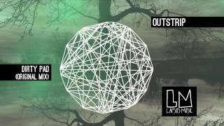 "Outstrip ""Dirty Pad"" (Original Mix) - Video Teaser"