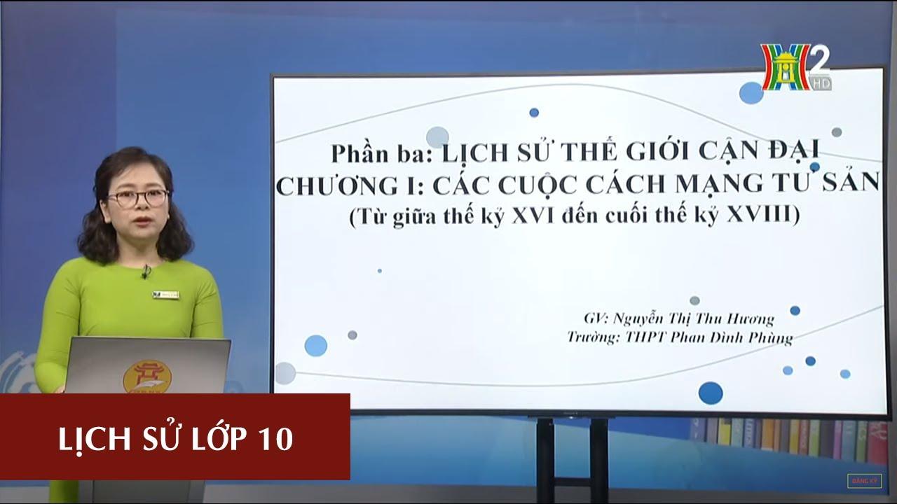 MÔN LỊCH SỬ – LỚP 10 | BÀI 29: CÁCH MẠNG HÀ LAN VÀ TƯ SẢN ANH | 15H00 NGÀY 14.04.2020 | HANOITV