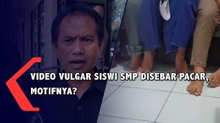 Video Vulgar Siswi SMP Disebar Pacar, Motifnya?
