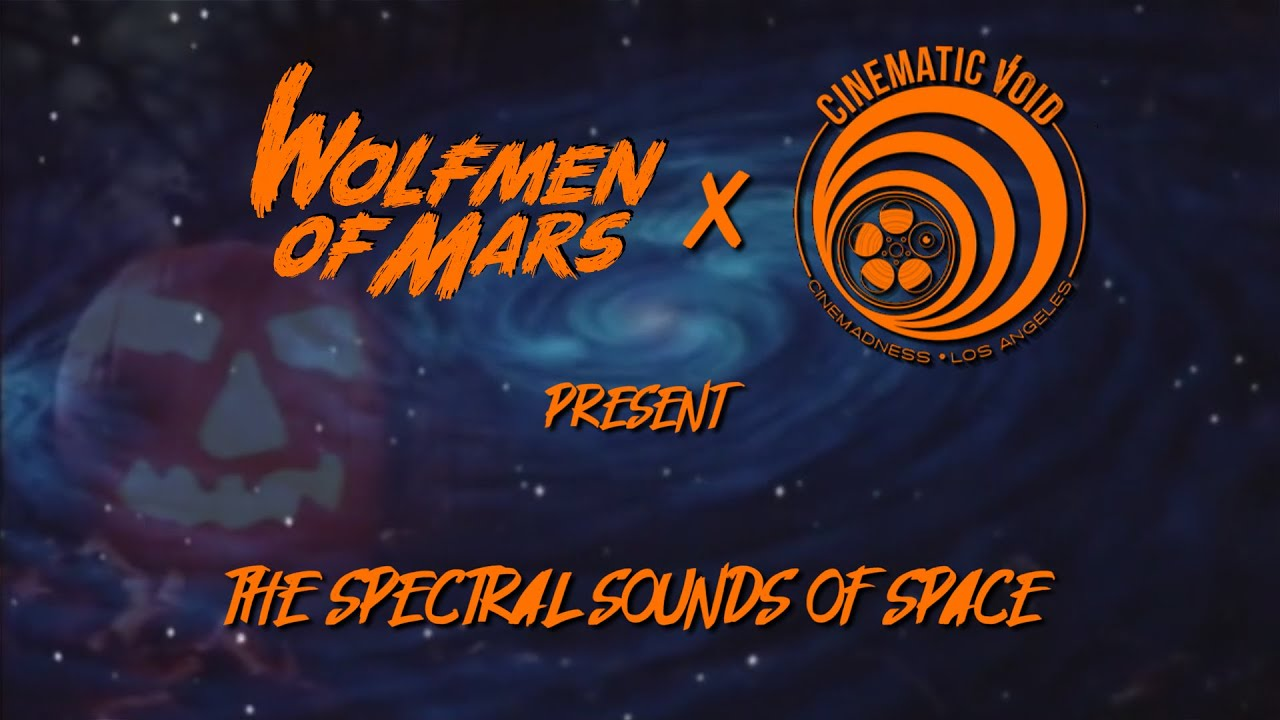 The Spectral Sounds of Space by Wolfmen of Mars & Cinematic Void