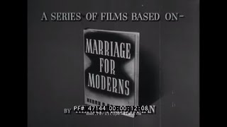 """CLASSIC 1950s MARRIAGE & RELATIONSHIP EDUCATIONAL FILM  """"MARRIAGE: TODAY"""" 47144"""
