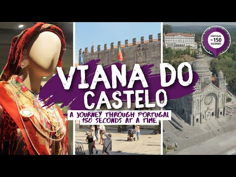 Portugal in 150 Seconds: Cities & Villages - Viana do Castelo