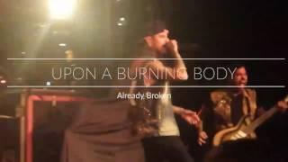 upon a burning body already broken live
