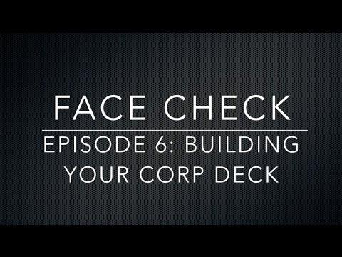 Face Check Episode 6 - Building A Corp Deck