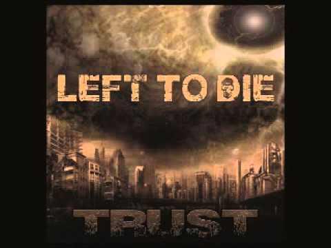 LEFT TO DIE -TRUST  - Hollowed Ground