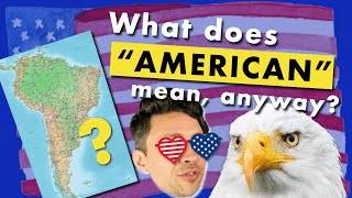 """The 7 definitions of """"American"""""""