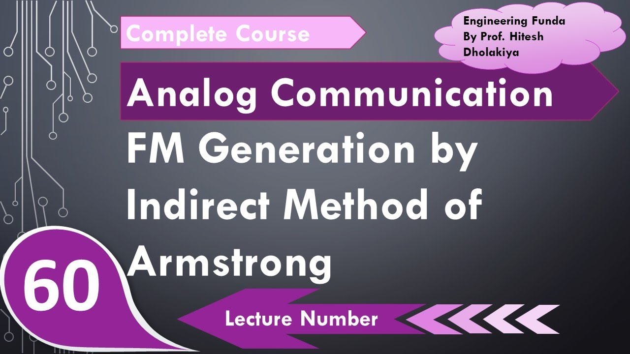 Fm Generation By Indirect Method Of Armstrong In Communication Engineering By Engineering Funda Youtube