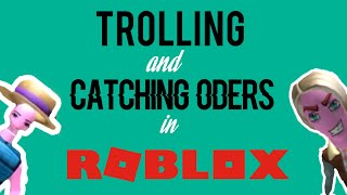 Trolling and catching ODers in Roblox High School