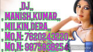 Solapur se mangaya DJ mera gana Baja De,dj,manish,kumar,milkn,dera