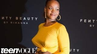 Rihanna Gives A First Look At Fenty Beauty | Teen Vogue Take