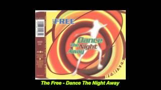 The Free - Dance The Night Away (Radio Remix)