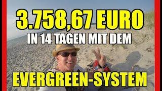 Evergreen System Erfahrung | Wie Du 3.758,67 Euro in 14 Tagen mit dem Evergreen System verdienst