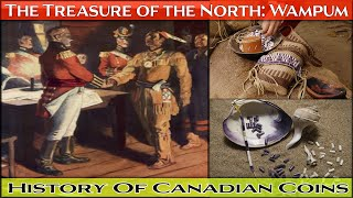Lost \u0026 Hidden Treasures of the North | The Origin Story of Canadian Coins and Currency - Wampum