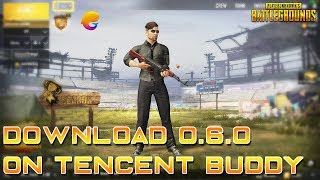 HOW TO INSTALL PUBG Mobile 0.6.0 ON TENCENT GAMING BUDDY ( FULL TUTORIAL )