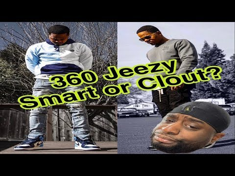 360-waves:-360-jeezy-smart-or-clout?????