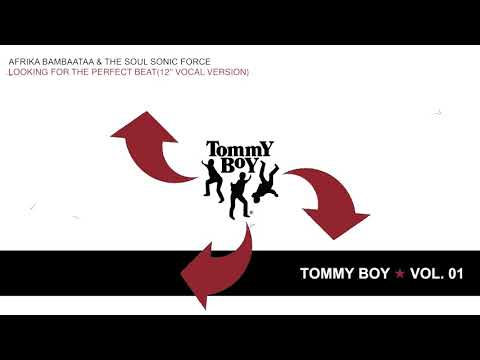 The Tommy Boy Story Vol. 1: Afrika Bambaataa & The Soul Sonic Force - Looking for the Perfect Beat