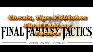 Final Fantasy Tactics, JP 9999: Cheats, Tips & Glitches