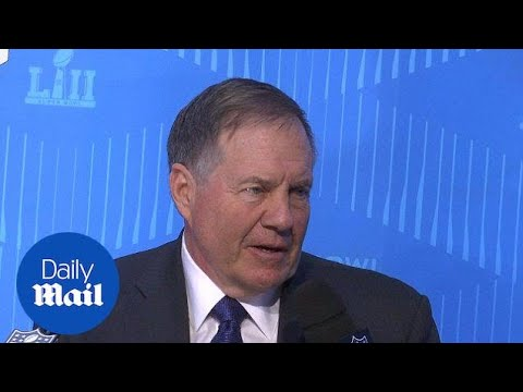 Bill Belichick takes questions at Super Bowl LII media day - Daily Mail