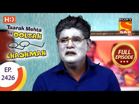 Taarak Mehta Ka Ooltah Chashmah – Ep 2426 – Full Episode – 19th March, 2018