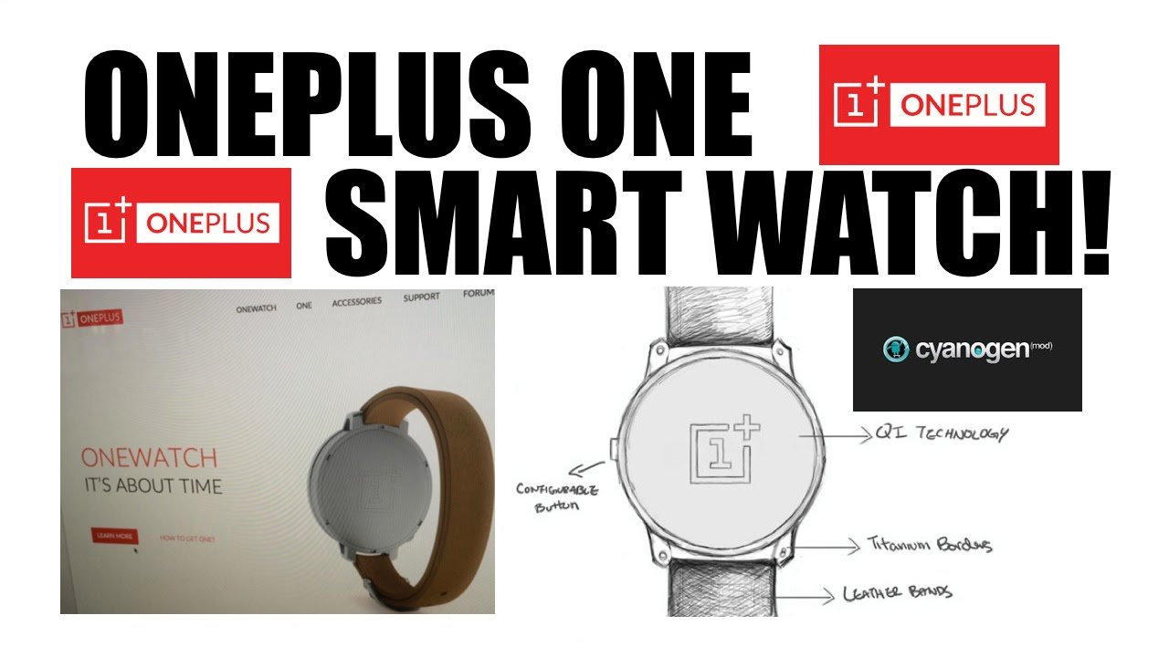 "OnePlus One Smart Watch ""OneWatch"" What We Can Expect So ..."